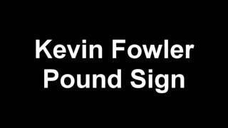 Kevin Fowler-Pound Sign