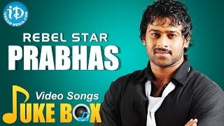 Prabhas Super Hit Songs Video Jukebox || Telugu Video Songs Jukebox || Rebel Star Prabhas Jukebox