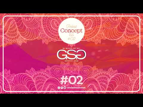 Concept Music Room Podcast #02 - Mixed Set By: G.S.G (Aug.2018)