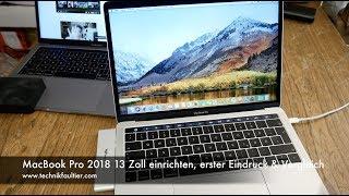 MacBook Pro 2018 13 Zoll einrichten, erster Eindruck und Vergleich