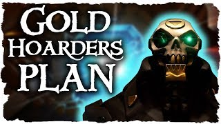 THE GOLD HOARDERS PLAN // SEA OF THIEVES - Did Rathbone have a plan all along?