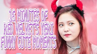 16 MINUTES OF RED VELVET' YERI FUNNY & CUTE MOMENTS