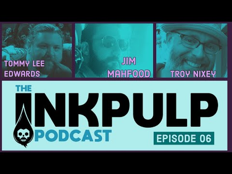 The Inkpulp Podcast: Episode 6