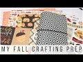 My Fall Crafting Prep
