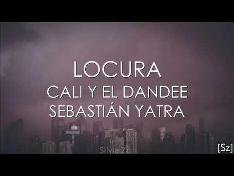 Cali Y El Dandee, Sebastián Yatra – Locura (Letra)
