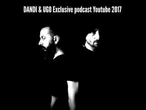Dandi & Ugo - Techno Exclusive Youtube podcast 2017