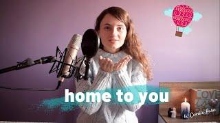 Home to You - Sigrid (cover) Camila Aura