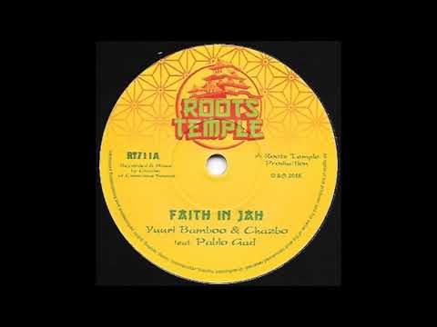 YUURI BAMBOO & CHAZBO FEAT PABLO GAD/FAITH IN JAH/ROOTS TEMPLE