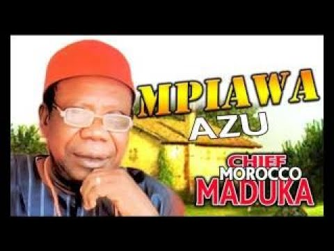Download chief Morocco maduka Mpiawa Azu Highlife Music