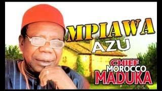 chief Morocco maduka Mpiawa Azu Highlife Music