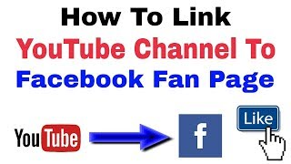 How To Link Youtube Channel To Facebook Fan Page On Android