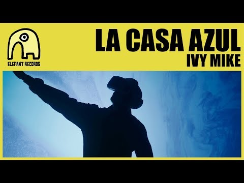 LA CASA AZUL - Ivy Mike [Official]