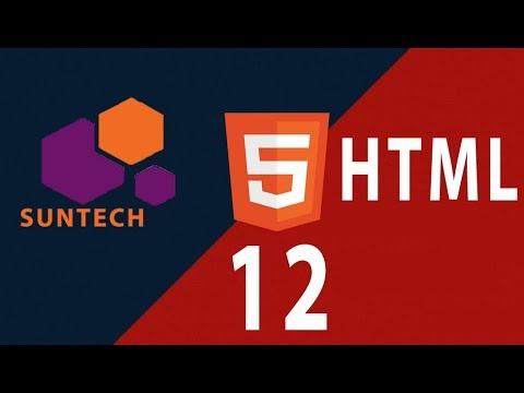 12 – Xây dựng trang web hoàn chỉnh bằng HTML