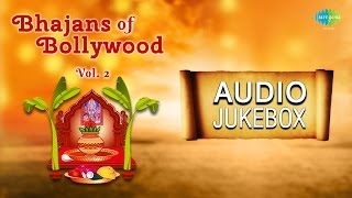 Bollywood Bhajans - Vol. 2 | Popular Devotional Songs | Audio Jukebox