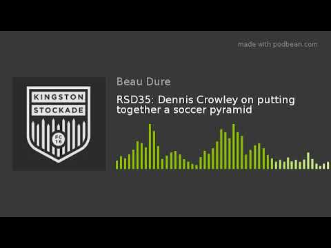 RSD35: Dennis Crowley on putting together a soccer pyramid
