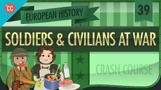 World War II Civilians and Soldiers: Crash Course European History #39