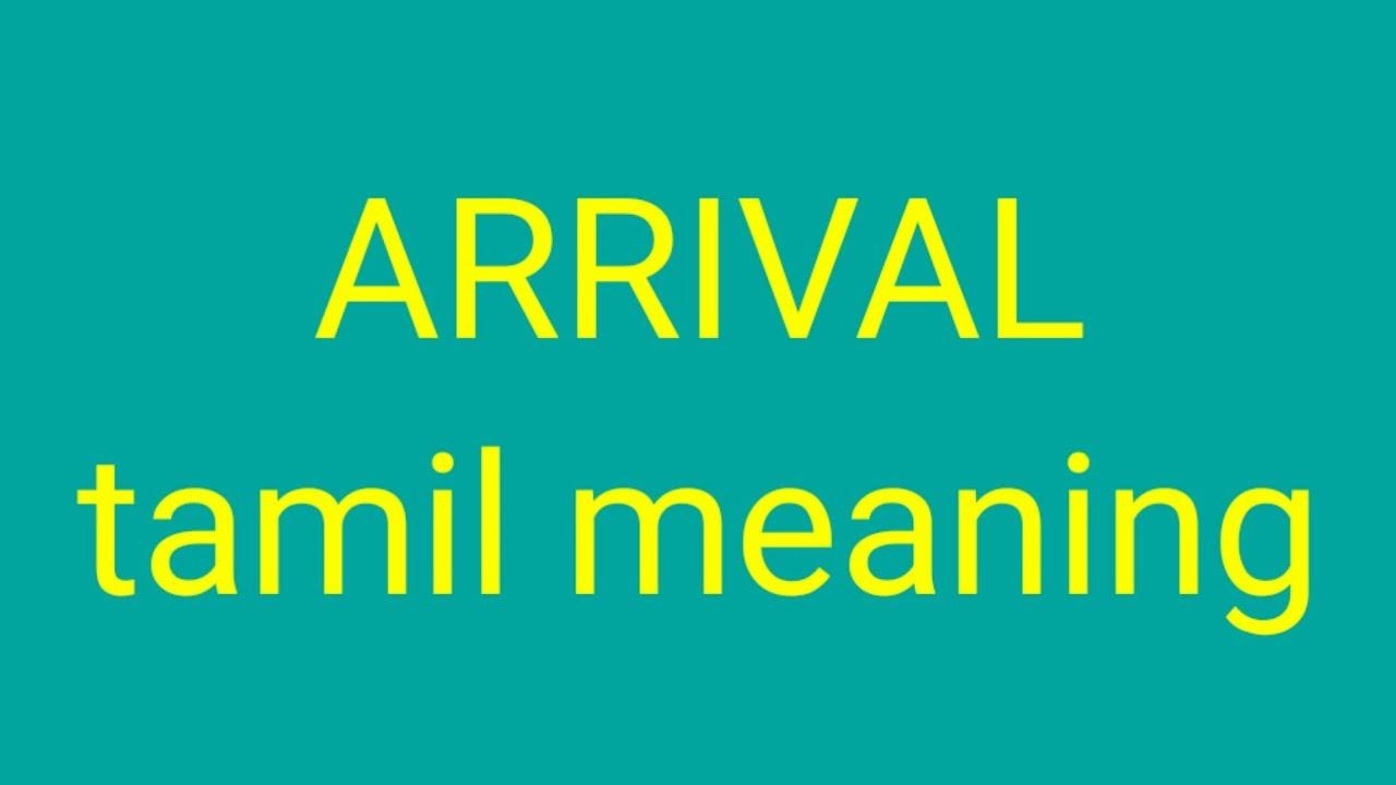 ARRIVAL tamil meaning/sasikumar
