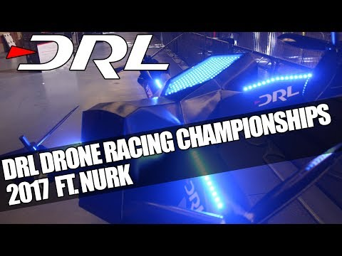 DRL Drone Racing World Championships 2017  ft.  Paul Nurkkal