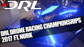 DRL Drone Racing World Championships 2017  Ft.  Paul Nurkkala