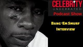 Celebrity Underrated - Bang 'Em Smurf speaks on 50 cent saying he took 1.3 million