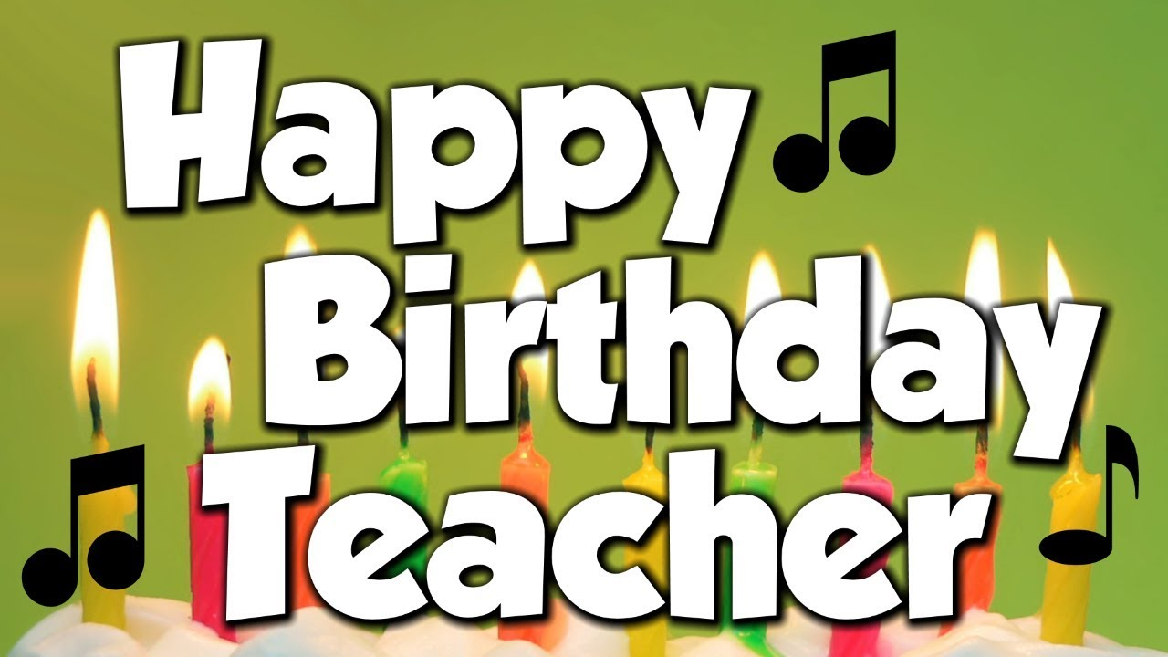 happy birthday letter to a teacher happy birthday a happy birthday song 16142