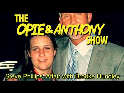 Opie & Anthony: Steve Phillips' Affair with Brooke Hundley (10/21/09-04/12/12)