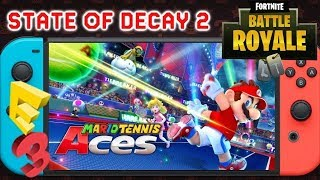 Massive News: Fortnite Switch E3 2018 Reveal   Mario Tennis Aces Demo   State of Decay 2 Bad Reviews