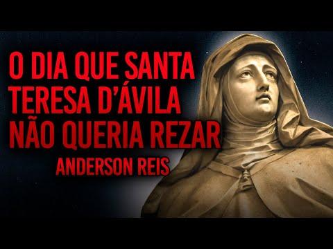 O DIA QUE SANTA TERESA D'ÁVILA NÃO QUERIA REZAR - ALMA EUCARÍSTICA #2