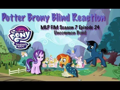 PotterBrony Blind Reaction MLP FiM Season 7 Episode 24 Uncommon Bond