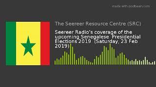 Seereer Radio: Senegal's upcoming presidential elections 2019  (23-02-19)