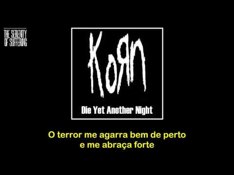 Korn - Die Yet Another Night - Tradução