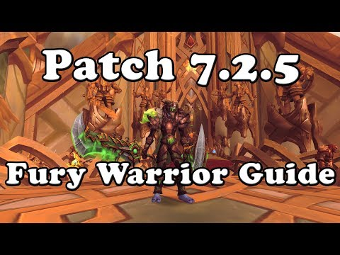 Patch 7.2.5 Fury Warrior Guide