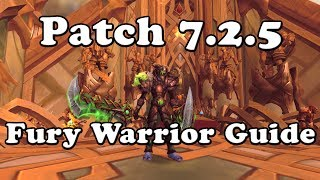 Patch 7 2 5 Fury Warrior Guide