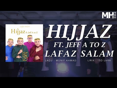 Hijjaz Feat. Jeff A To Z - Lafaz Salam [Official Music Video]