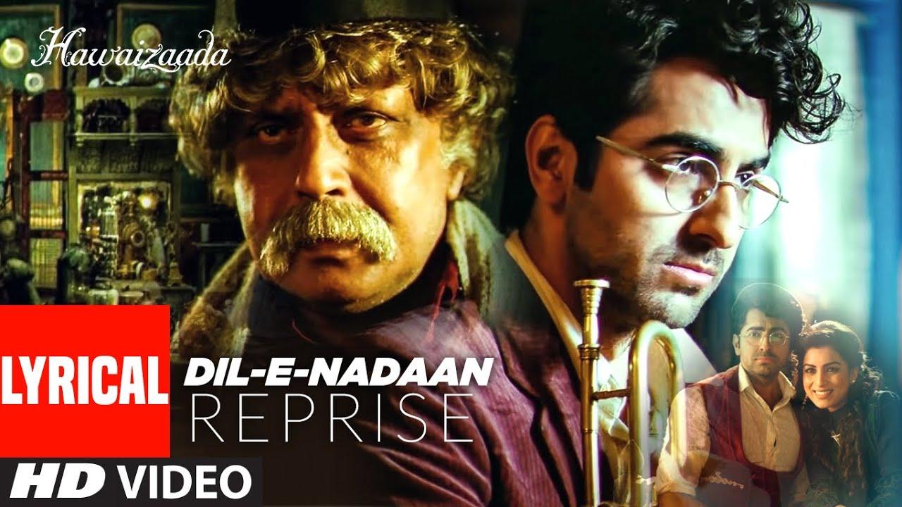 Lyrical: Dil-e-Nadaan (Reprise)| Ayushmann Khurrana, Shweta Subram | Hawaizaada | T-Series