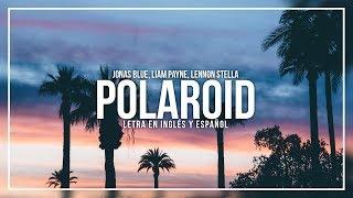 JONAS BLUE, LIAM PAYNE, LENNON STELLA - POLAROID | LETRA EN INGLÉS Y ESPAÑOL Video