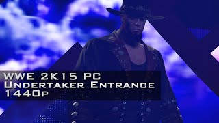 WWE 2K15 PC - Undertaker Entrance 1440p