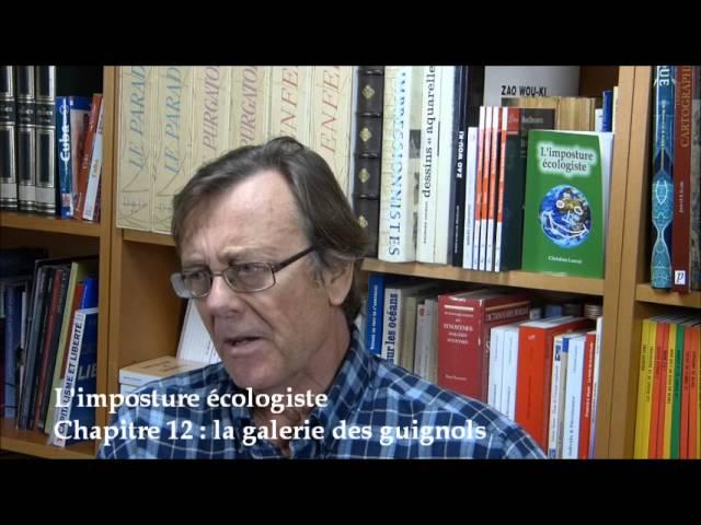 L'imposture écologiste - Chapitre 12 : la galerie des guignols