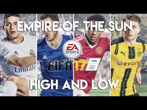 Empire of the Sun - High and Low (FIFA 17 Soundtrack)