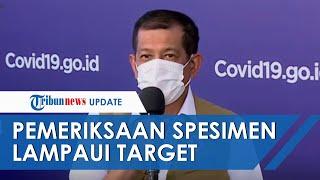 Satgas Penanganan Covid-19 Berhasil Lampau Target dari Presiden Jokowi Terkait Pemeriksaan Spesimen