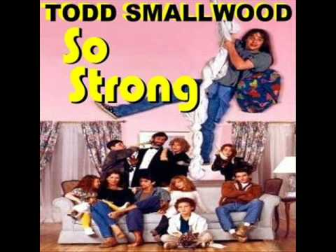 So Strong - Todd Smallwood Big Girls Don't Cry They Get Even Soundtrack