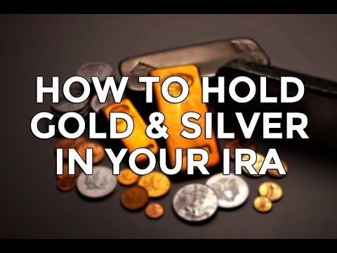 How To Hold Gold & Silver In Your IRA