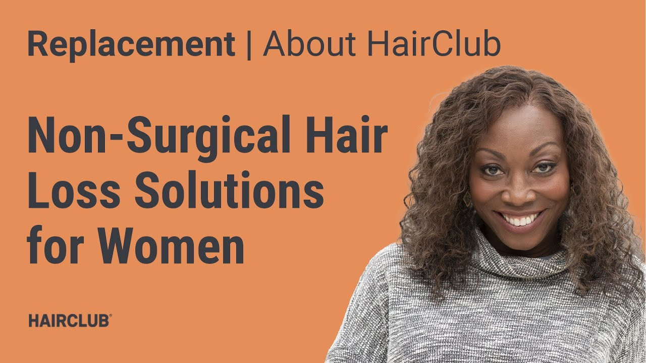 Hair Club Non-Surgical Solutions for Women - YouTube a8390efbd4