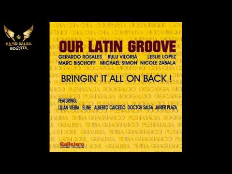 Our Latin Groove - Bringin' it all on Back!