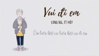 Vui đi em - Long Ng. Ft Mây ( Prod. By Jayden )
