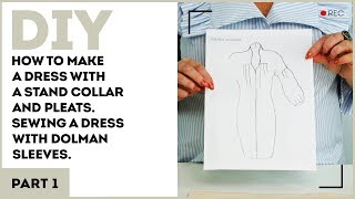 DIY: How to make a dress with a stand collar and pleats. Sewing a dress with dolman sleeves.