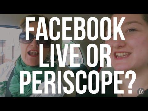 Live streaming Periscope vs Facebook.