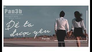 Để Ta Được Yêu (Official MV) - Pan3b x Nguyen Quang Linh x Arcy
