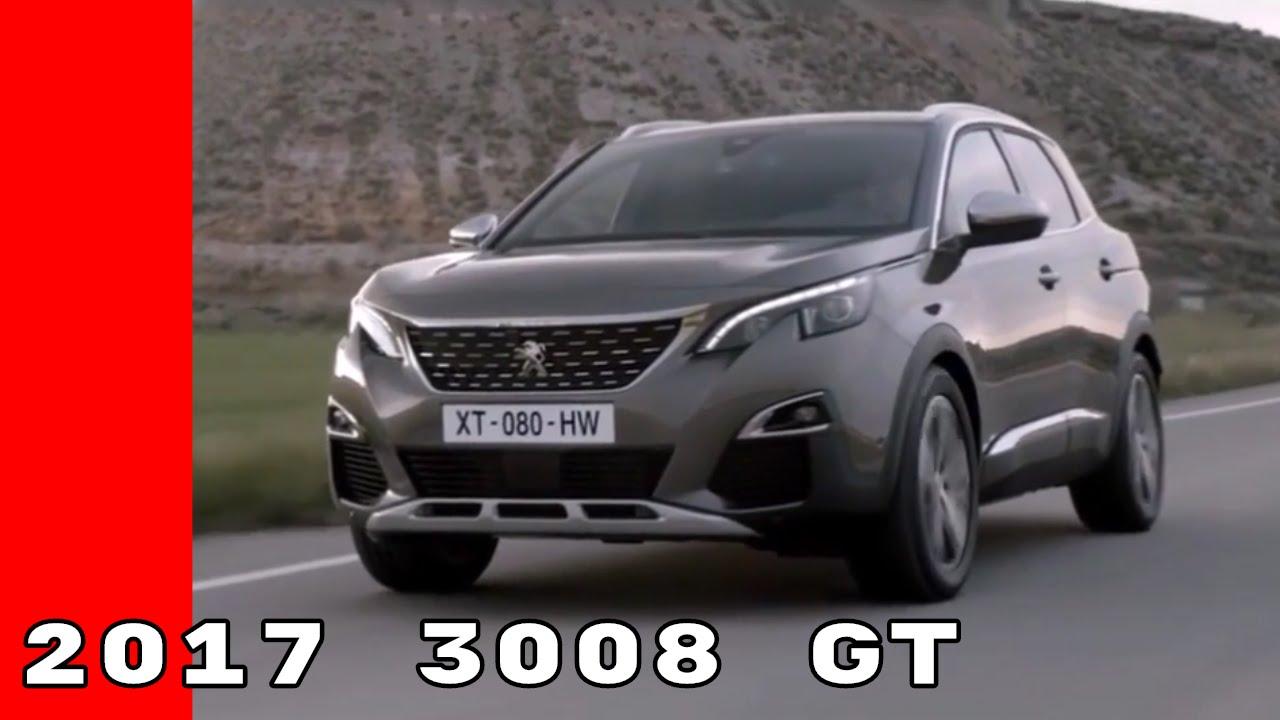 Peugeot 3008 2019 >> 2017 Peugeot 3008 GT - YouTube