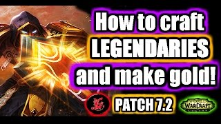 ✔How to craft Legendary Items and make gold! | WoW Legion Patch 7.2